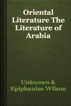 Oriental Literature The Literature Of Arabia