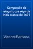 Vicente Barbosa - Compendio da relaçam, que veyo da India o anno de 1691 artwork