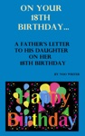 On Your 18th Birthday A Fathers Letter To His Daughter On Her 18th Birthday