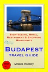 Budapest Hungary Travel Guide - Sightseeing Hotel Restaurant  Shopping Highlights Illustrated