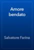 Salvatore Farina - Amore bendato 앨범 사진