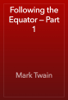 Mark Twain - Following the Equator — Part 1 artwork