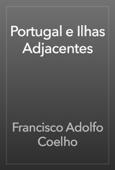 Portugal e Ilhas Adjacentes