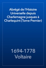 Abrégé de l'Histoire Universelle depuis Charlemagne jusques à Charlequint (Tome Premier)