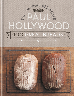 100 Great Breads - Paul Hollywood book