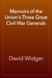 Memoirs of the Union's Three Great Civil War Generals