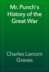 Mr Punchs History Of The Great War