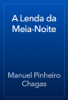 Manuel Pinheiro Chagas - A Lenda da Meia-Noite artwork