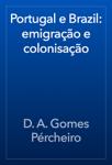 Portugal e Brazil: emigração e colonisação