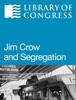 Jim Crow and Segregation