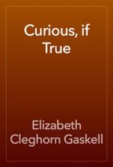 Curious, if True