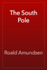 Roald Amundsen - The South Pole artwork