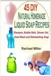 45 DIY Natural Homemade Liquid Soap Recipes Shampoo Bubble Bath Shower Gel Hand Wash And Dishwashing Soap