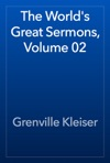 The Worlds Great Sermons Volume 02