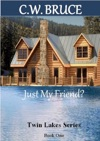 Just My Friend Twin Lakes Series Book 1