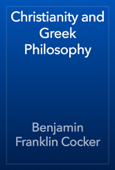 Christianity and Greek Philosophy