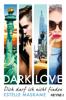 Estelle Maskame - DARK LOVE - Dich darf ich nicht finden Grafik