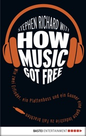 Download and Read Online How Music Got Free