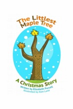 The Littlest Maple Tree: A Christmas Story
