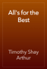 Timothy Shay Arthur - All's for the Best обложка