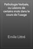 Emile Littré - Pathologie Verbale, ou Lésions de certains mots dans le cours de l'usage artwork