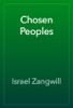 Israel Zangwill - Chosen Peoples artwork