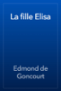 Edmond de Goncourt - La fille Elisa artwork