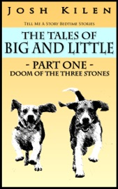 The Tales Of Big And Little Part One Doom Of The Three Stones