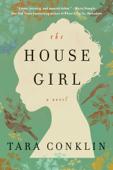 The House Girl - Tara Conklin Cover Art