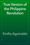 True Version of the Philippine Revolution