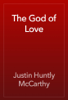 Justin Huntly McCarthy - The God of Love artwork