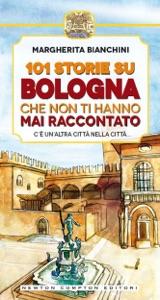 101 storie su Bologna che non ti hanno mai raccontato da Margherita Bianchini