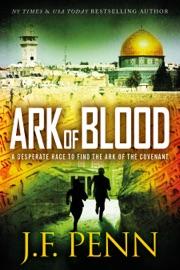 Ark of Blood, An Arkane Thriller (Book 3) - J.F. Penn