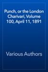 Punch Or The London Charivari Volume 100 April 11 1891