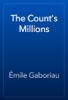 Émile Gaboriau - The Count's Millions artwork