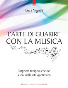 L'arte di guarire con la musica Libro Cover