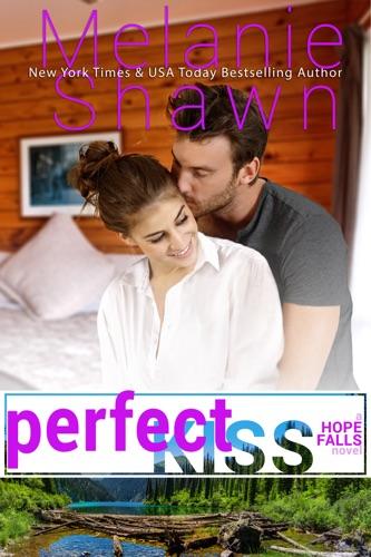 Perfect Kiss - Melanie Shawn - Melanie Shawn