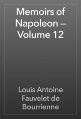 Memoirs of Napoleon — Volume 12