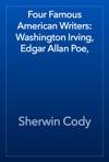 Four Famous American Writers Washington Irving Edgar Allan Poe