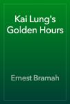 Kai Lung's Golden Hours