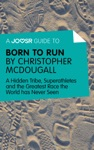 A Joosr Guide To Born To Run By Christopher McDougall
