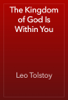 Leo Tolstoy - The Kingdom of God Is Within You  artwork