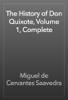 Miguel de Cervantes Saavedra - The History of Don Quixote, Volume 1, Complete artwork