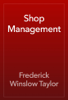 Frederick Winslow Taylor - Shop Management artwork
