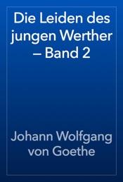 Download Die Leiden des jungen Werther — Band 2