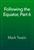 Mark Twain - Following the Equator, Part 6 artwork