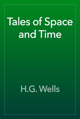 H.G. Wells - Tales of Space and Time