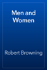 Robert Browning - Men and Women artwork