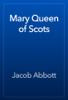 Jacob Abbott - Mary Queen of Scots ilustraciГіn