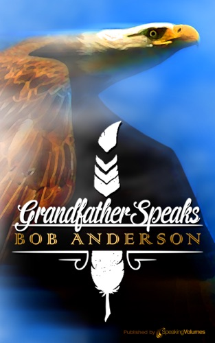Grandfather Speaks